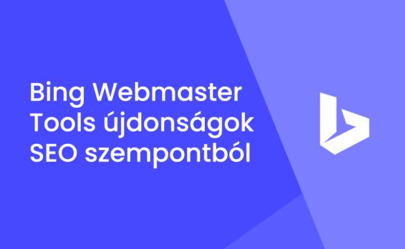 Bing Webmaster Tools újdonságok SEO szempontból
