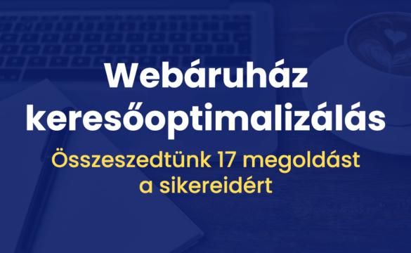 Webáruház keresőoptimalizálás – 17 remek megoldás