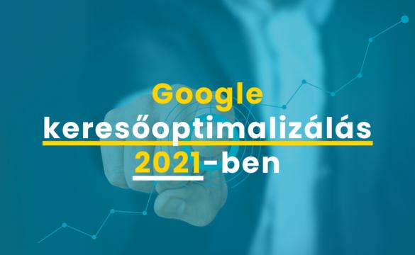 Google keresőoptimalizálás – 2021