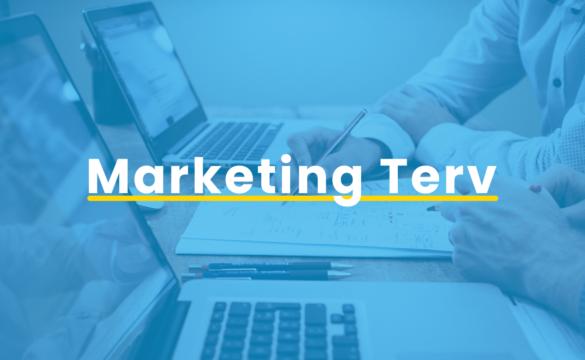 Marketing terv készítés lépésről lépésre – letölthető mintával