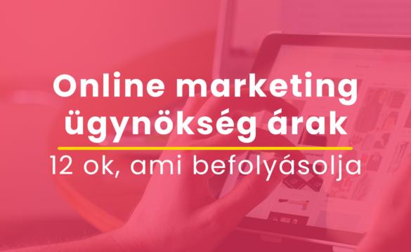 Online marketing ügynökség árak 12 ok ami befolyásolja