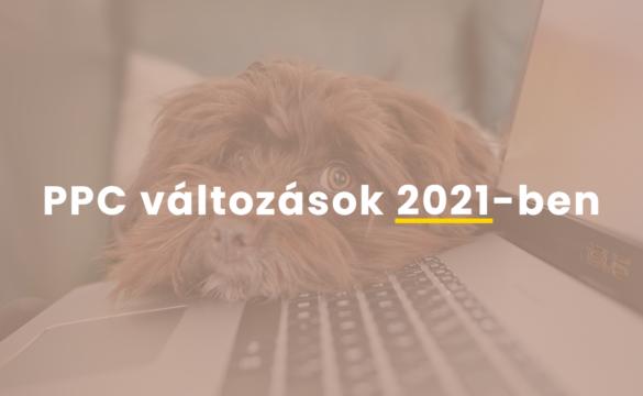 PPC változások 2021-ben