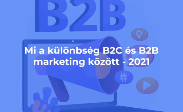 Mi a különbség B2C és a B2B marketing között